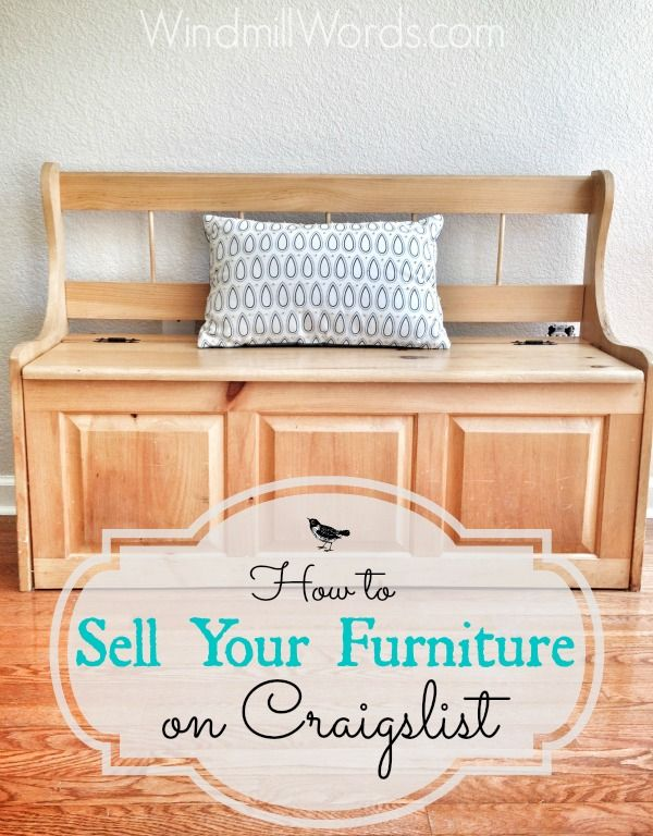 How To Sell Your Furniture On Craigslist: Tips From The Real World At  Windmill Words