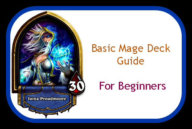 Hearthstone Mage Deck Guide For Beginners  Strategy And Tips In 2020