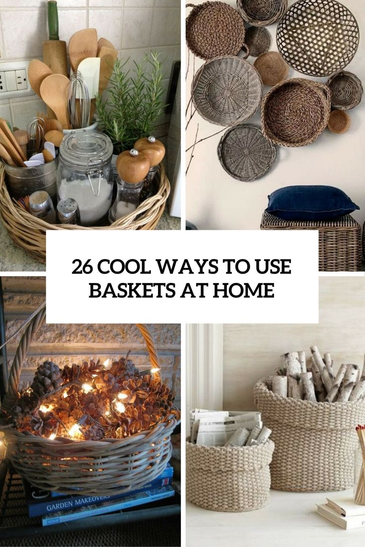 26 Cool Ways To Use Baskets At Home Decor Basket Decoration