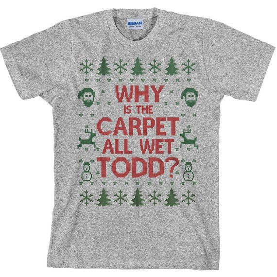 9a8de7019c71b Matching Christmas TShirts - I Don't Know Margo and Why is the Carpet All  Wet Todd - Unisex Men Wom