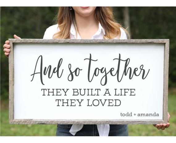Wedding Gift Farmhouse Sign Bridal Shower Gift for Bride And So Together They Built a Life They Loved Rustic Wedding Decor Bedroom Decor