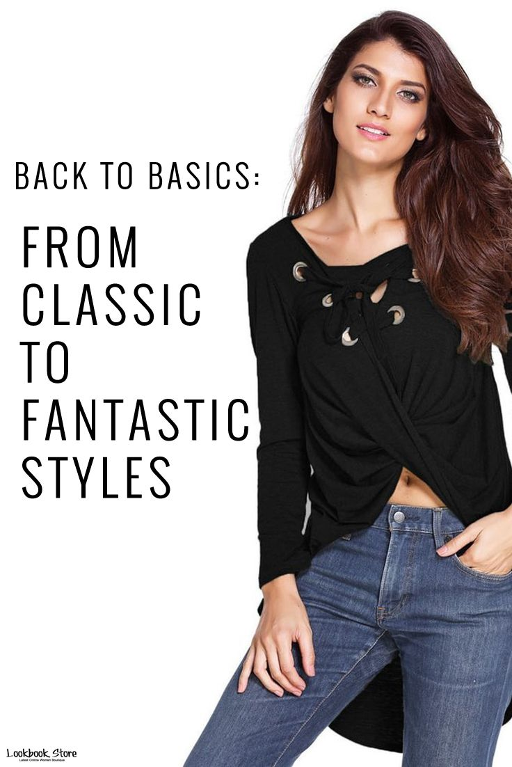 Back to Basics: From Classic to Fantastic Styles  Fashion