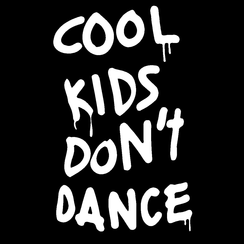 Cool Kids Dont Dance black2jpg 60006000 Hater Pinterest