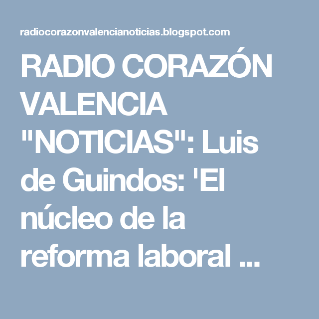 """RADIO CORAZÓN VALENCIA  """"NOTICIAS"""": Luis de Guindos: 'El núcleo de la reforma laboral ..."""