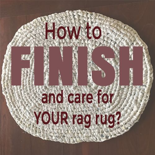 Rug Or Rag Meaning: How To Finish A Rag Rug And Care For It