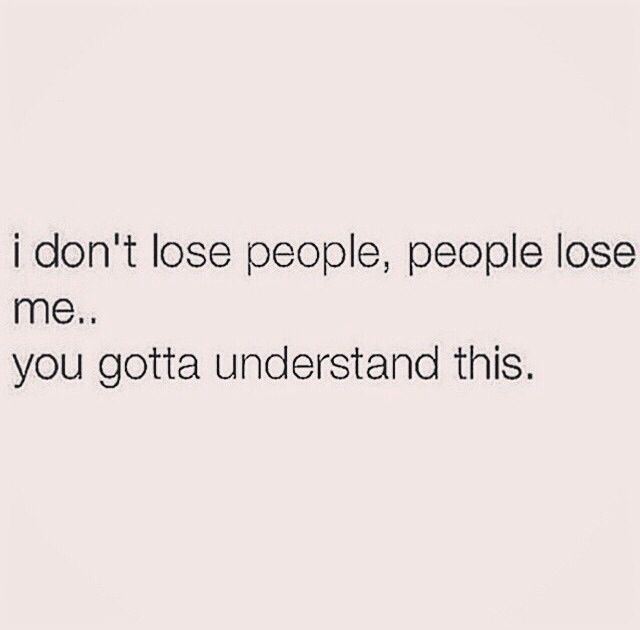 I Don T Lose People People Lose Me Feeling Lost Quotes Lost Quotes Helping Someone Quotes