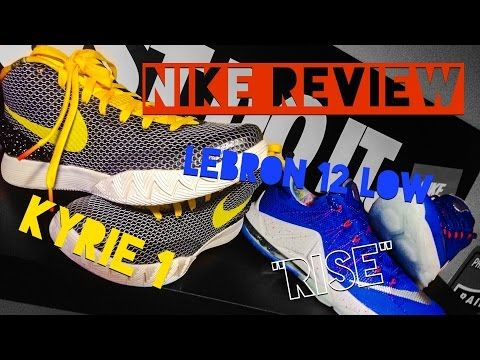 13bdd0b693e5 NIKE REVIEW LEBRON 12 LOW and KYRIE 1