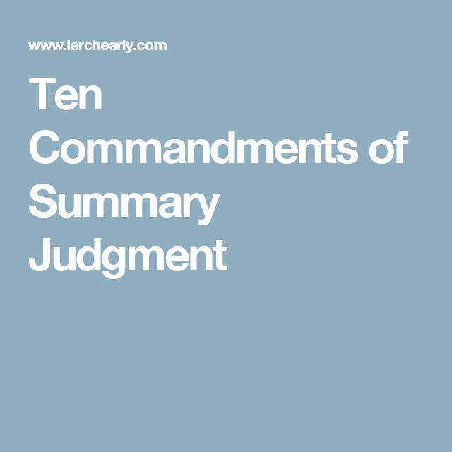 Ten Commandments of Summary Judgment