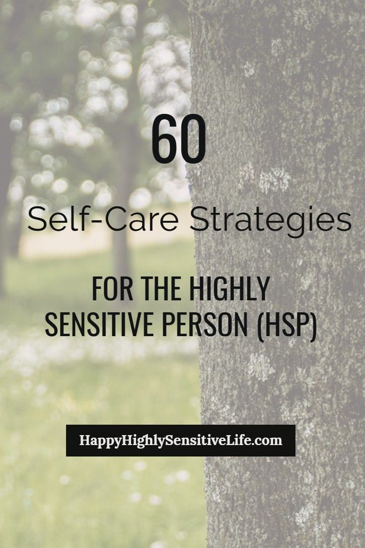 60 Self-Care Strategies for the Highly Sensitive Person (HSP)