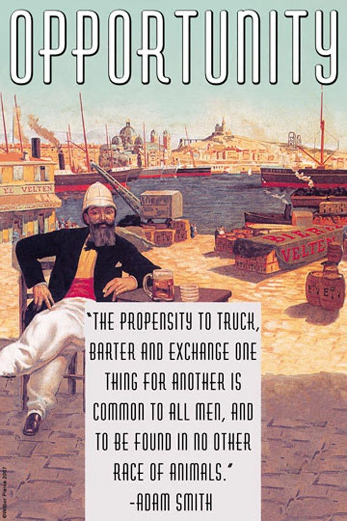 Opportunity - The Propensity To Truck, Barter and Exchange - Adam Smith