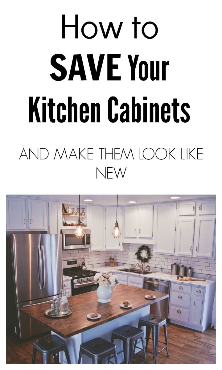 How To Save Your Kitchen Cabinets And Make Them Look Like