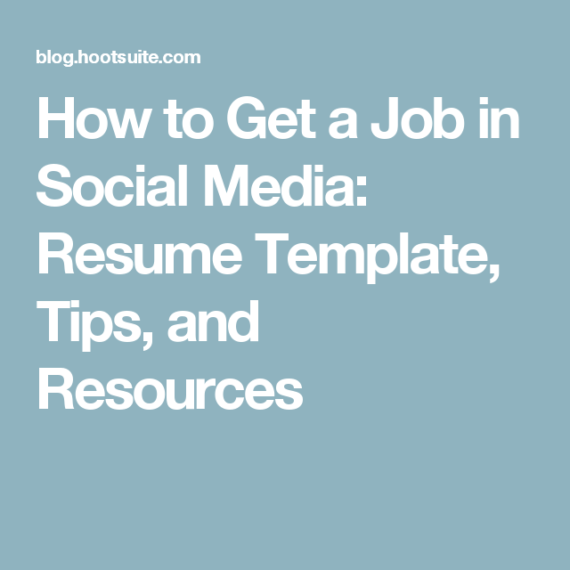 How To Get A Job In Social Media Resume Template Tips And