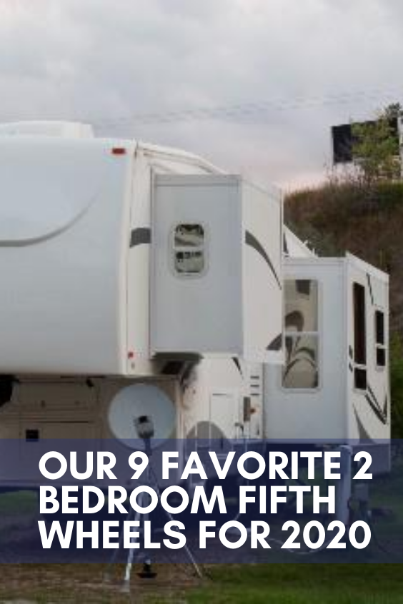 Our 9 Favorite 2 Bedroom Fifth Wheels for 2020 in 2020