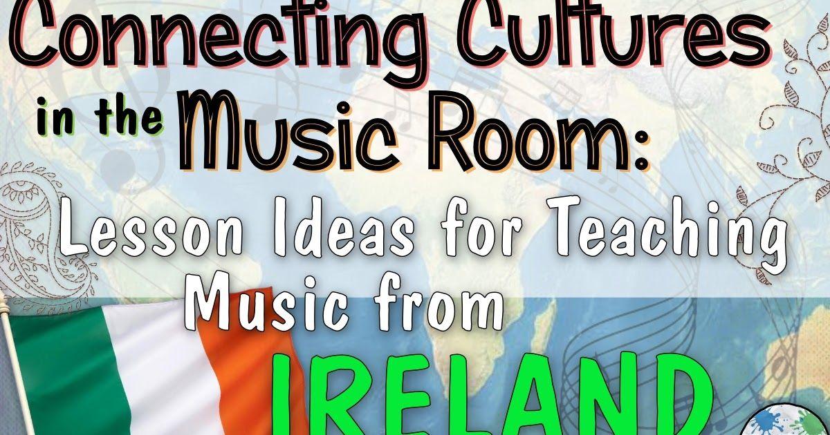 Teacher Tuesday: Irish music in elementary music class   Elementary ...