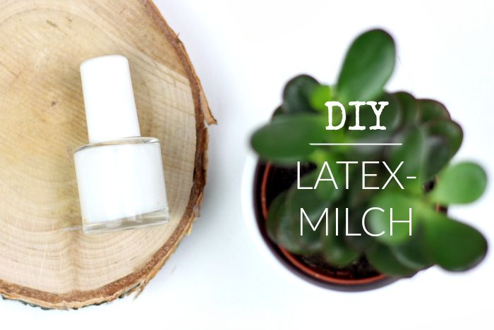 DIY Latex-Milch