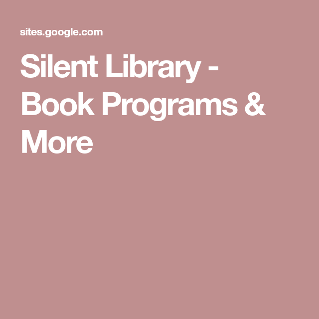 Silent Library Book Programs More Book Program Library Books Library