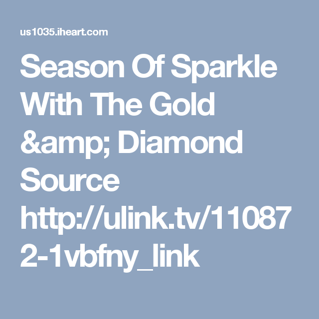 Season Of Sparkle With The Gold & Diamond Source   http://ulink.tv/110872-1vbfny_link