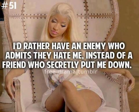 life, quotes, sayings, enemy, friend, nicki minaj | Quotes