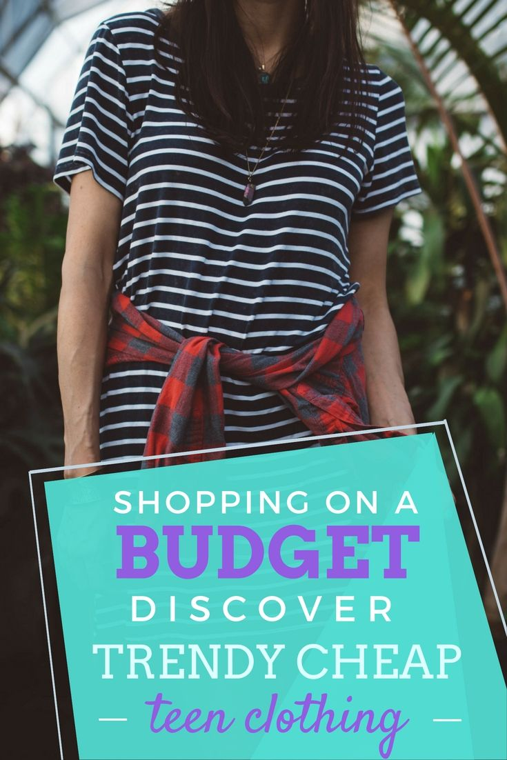 Shopping On A Budget: Discover Trendy Cheap Teen Clothing ...