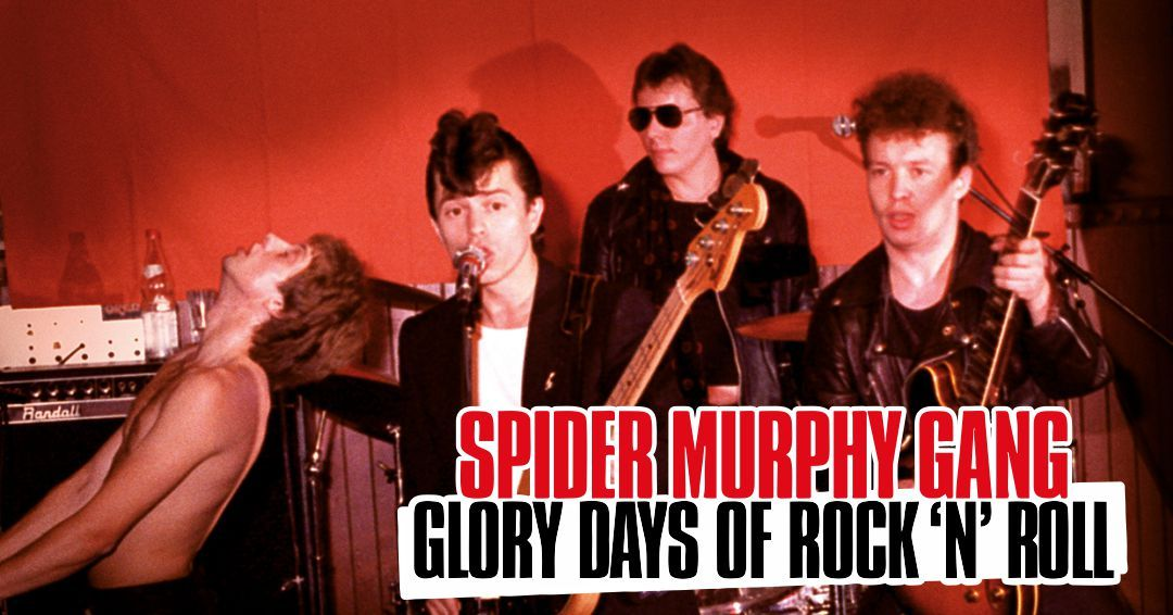 JETZT IM KINO SPIDER MURPHY GANG GLORY DAYS OF ROCK 'N