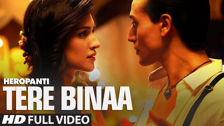 Heropanti Tere Binaa Video Song Tiger Shroff Kriti Sanon Mustafa Latest Song Lyrics Bollywood Music Videos Movie Songs