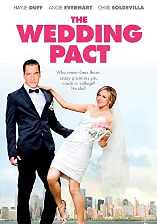 The Wedding Pact In 2020 Haylie Duff The Duff Angie Everhart