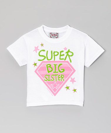 Take a look at this White 'Super Big Sister' Tee - Toddler & Girls by I'm Yours on #zulily today!