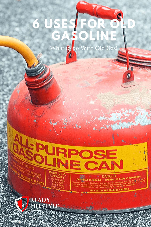 6 Uses For Old Gasoline What To Do With Old Gas Shtf Preparedness Emergency Preparedness Preparedness