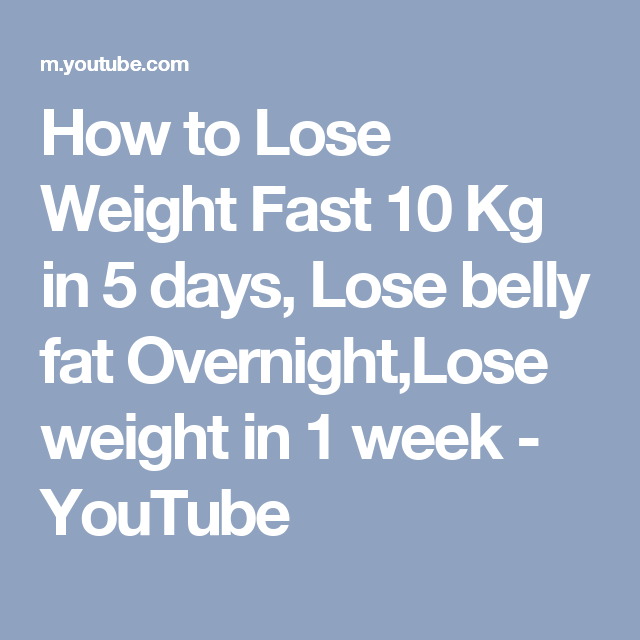 How To Lose Weight Fast 10 Kg In 5 Days Lose Belly Fat Overnight