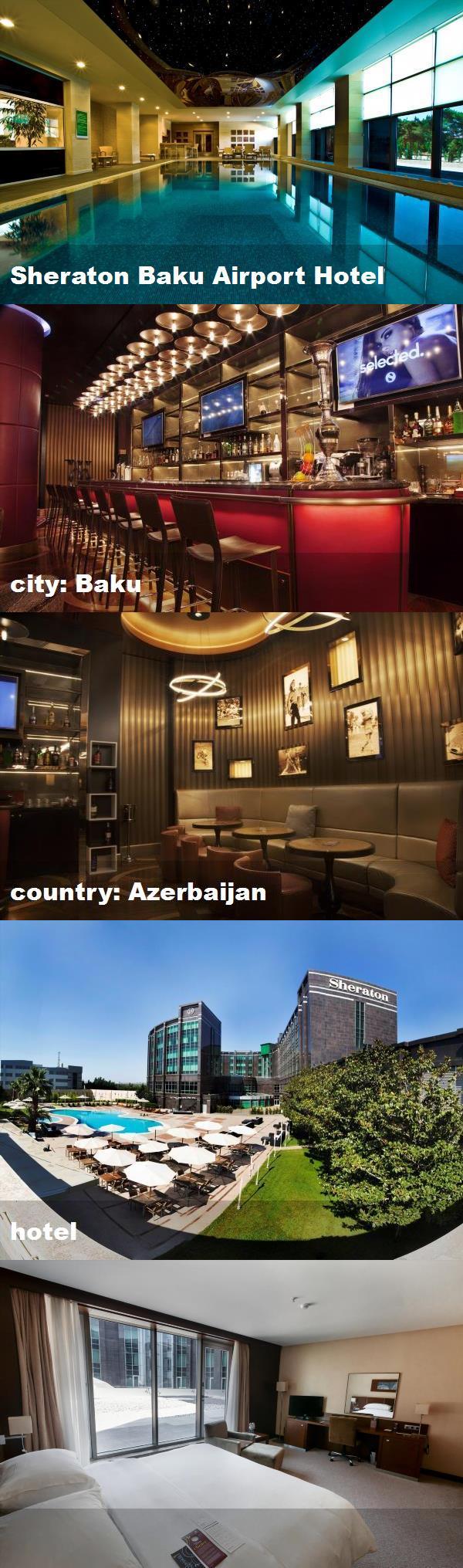 Sheraton Baku Airport Hotel City Baku Country Azerbaijan Hotel Hotel Baku Airport Airport Hotel