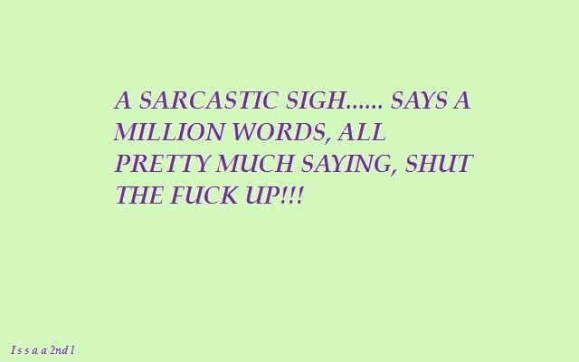 Pin By John S Boards On Things That Make Me Laugh Make Me Laugh Sarcastic Words