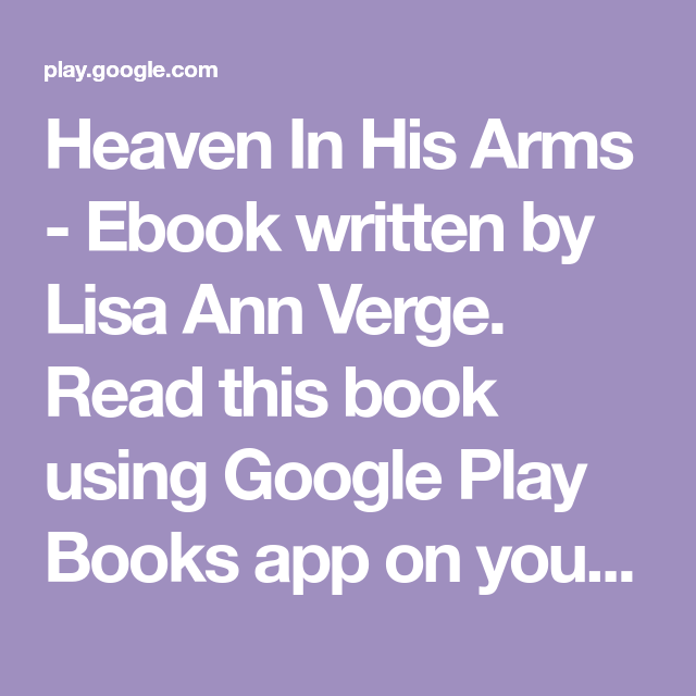 Heaven In His Arms - Ebook written by Lisa Ann Verge  Read this book