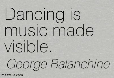 Ballet Dance Music Quotes Saying George Balanchine Things