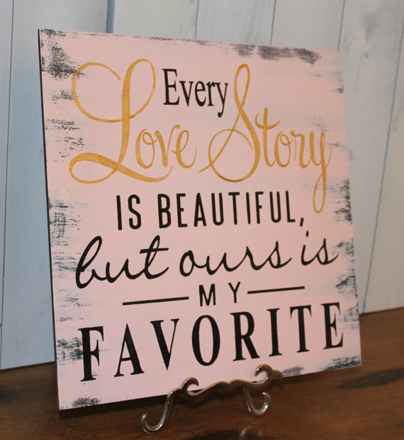 Story Most Romantic Wedding Songs: Every LOVE STORY Is Beautiful Sign/Wedding Sign