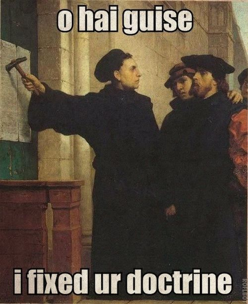 e55f4ce626eea7bdf2a6fde7e5aa93cf reformation day humor martin luther meme reformationday