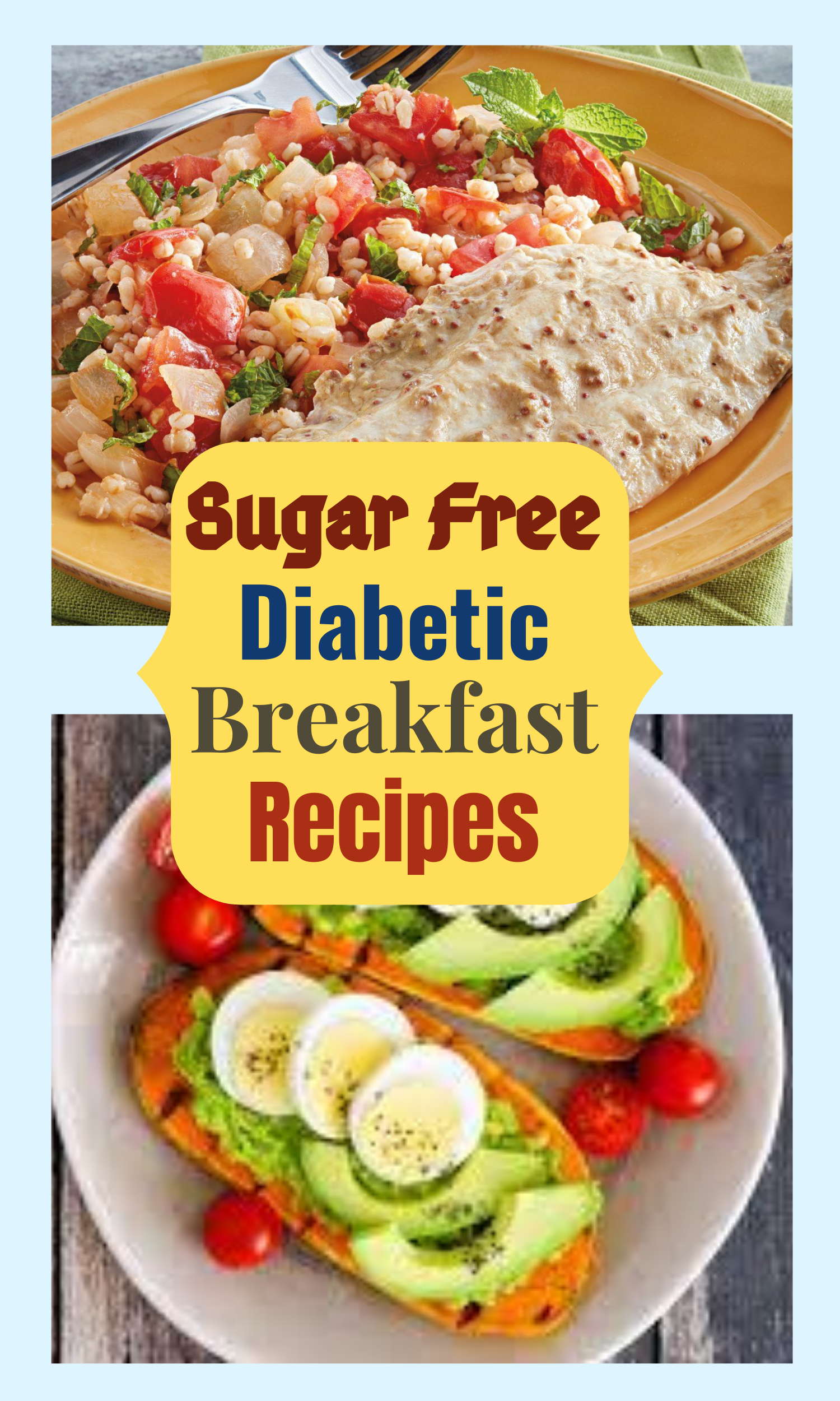 Sugar Free Diabetic Breakfast Recipes Diabetic Breakfast Recipes Diabetic Breakfast Breakfast Recipes