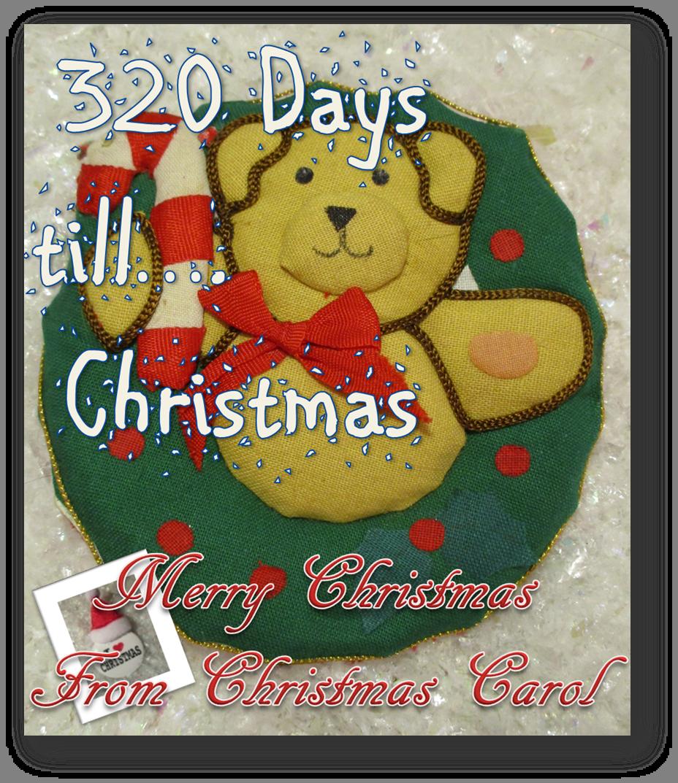 320 days till Christmas .. as of 02/09/2016 Days till