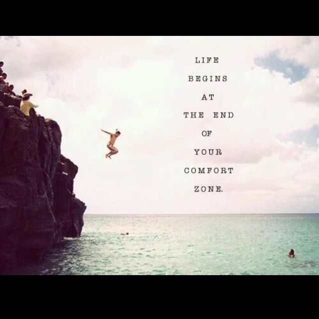 Do something that scares you each day!
