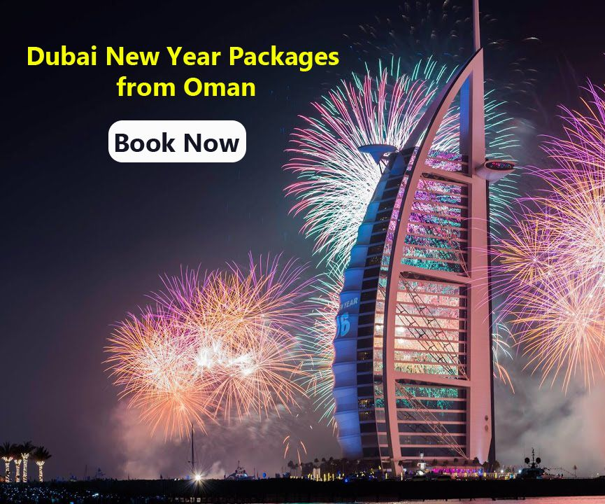 dubai new year packages from Oman dubai new year packages