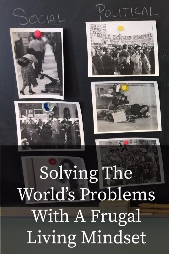 Solving The World's Problems With A Frugal Living Mindset