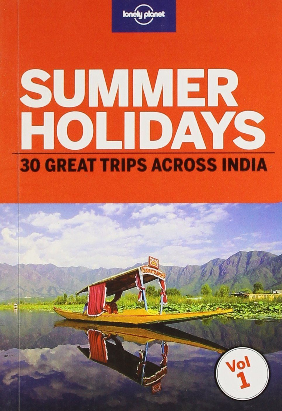 Summer Holidays: Vol. 1: 30 Great Trips Across India [May