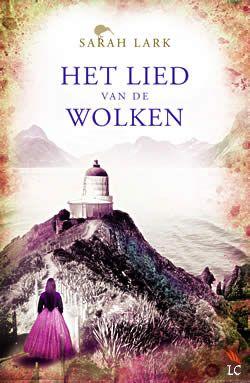 """Boek """"Het lied van de wolken"""" van Sarah Lark   ISBN: 9789032513467, verschenen: 2013, aantal paginas: 608 #SarahLark #HetLiedVanDeWolken #roman - Nieuw-Zeeland, 1893  Gwyneira en Helen zijn nog altijd vriendinnen, maar helaas geldt dat niet voor hun kleindochters Kura en Elaine..."""
