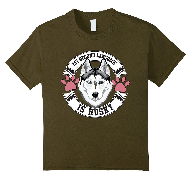 Amazon.com: My Second Language is HUSKY shirt: Clothing