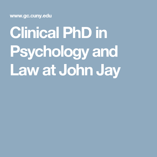 Clinical Phd In Psychology And Law At John Jay Phd Psychology