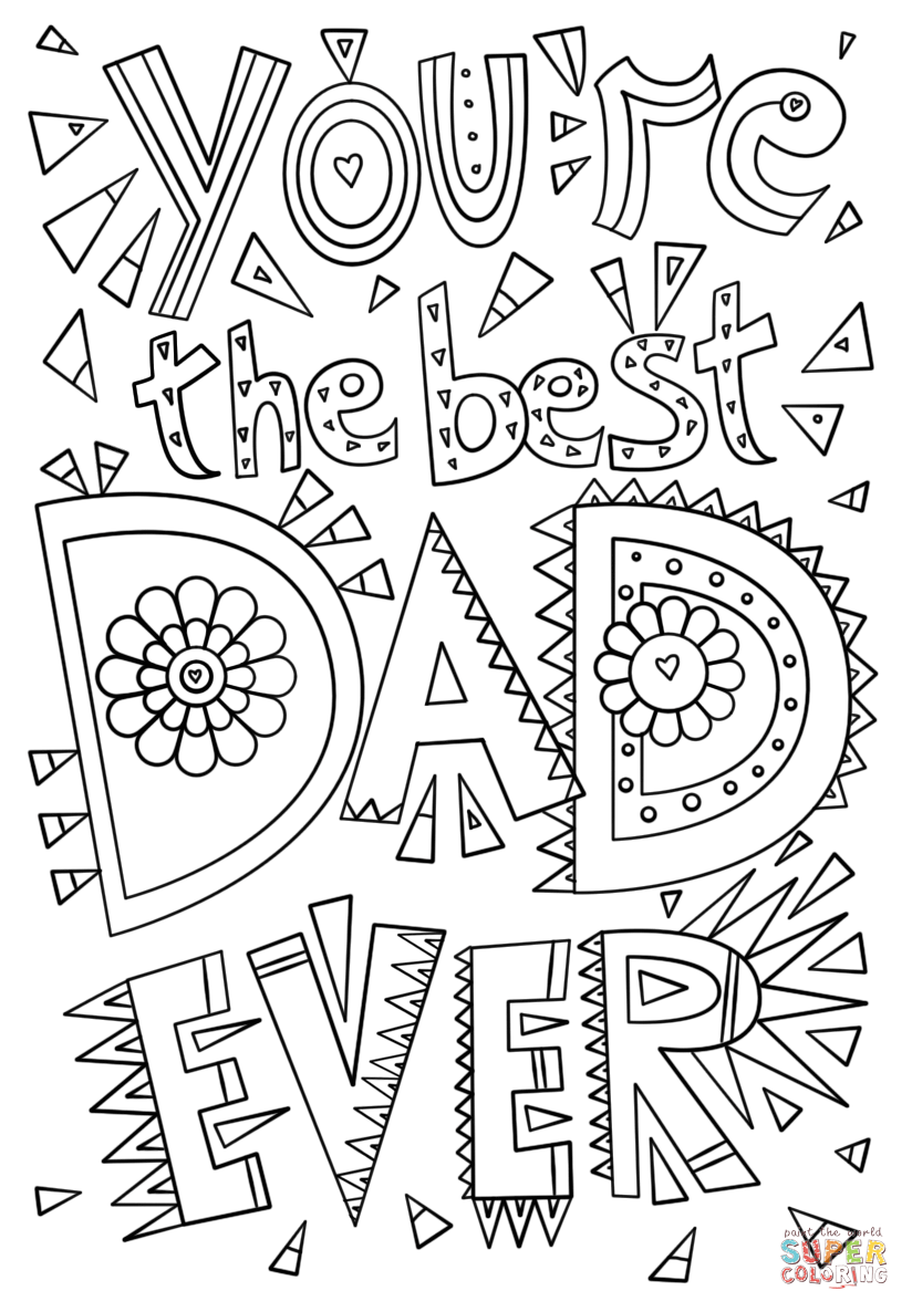 You Re The Best Dad Ever Super Coloring Birthday Coloring Pages Coloring Birthday Cards Christmas Coloring Pages