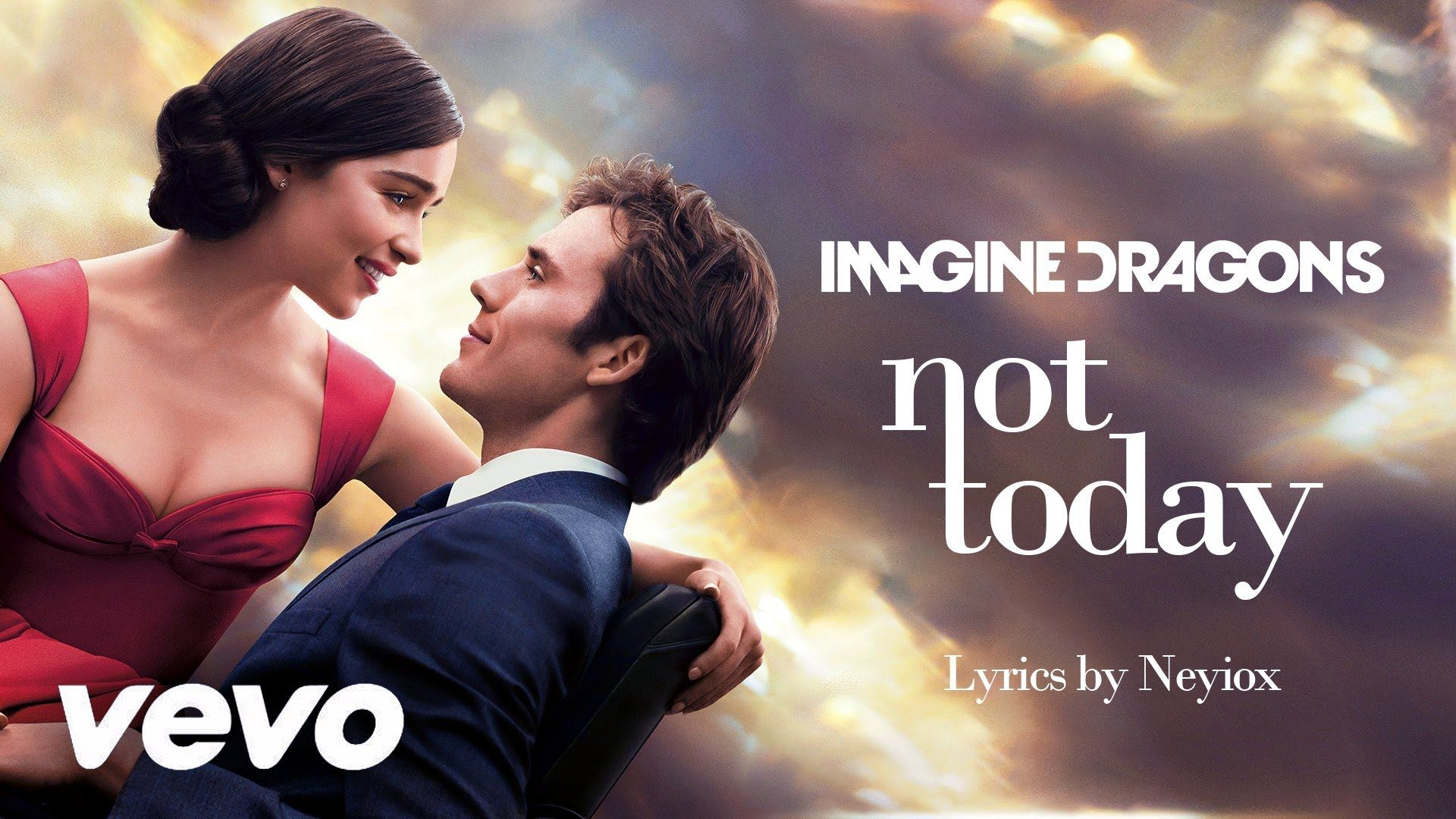 Imagine Dragons Not Today From Me Before You Lyric Video Imagine Dragons Electro Music Movie Soundtracks