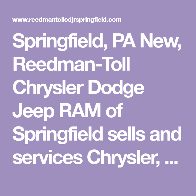 Jeep Springfield Pa >> Springfield Pa New Reedman Toll Chrysler Dodge Jeep Ram Of