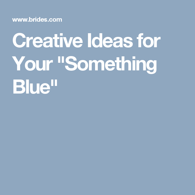 "Creative Ideas for Your ""Something Blue"""