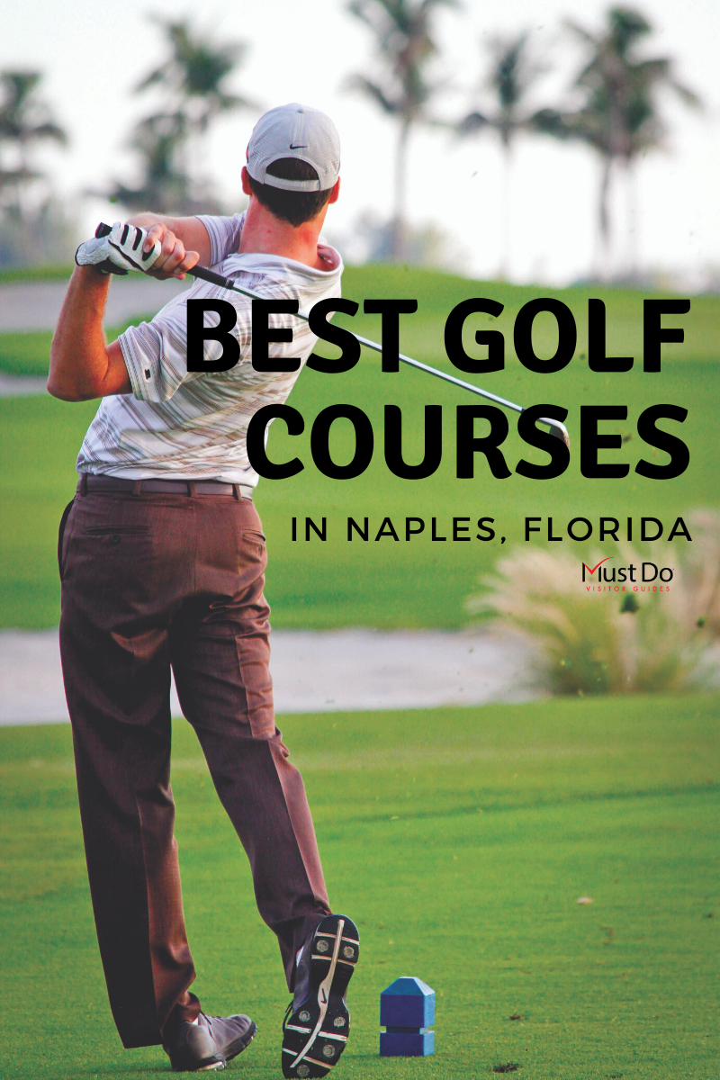 Top 10 Best Golf Courses In Naples, Florida in 2020