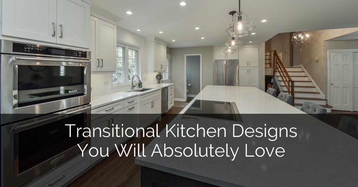 Transitional Kitchen Designs You Will Absolutely Love  Sebring Amusing Transitional Kitchen Design Design Decoration